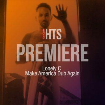 Lonely C - Make America Dub Again